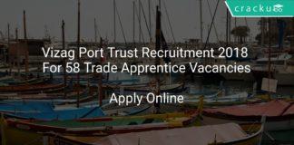 Vizag Port Trust Recruitment 2018 Apply Online For 58 Trade Apprentice Vacancies