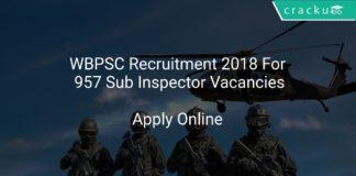 WBPSC Recruitment 2018 Apply Online Foor 957 Sub Inspector Vacancies