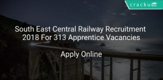 South East Central Railway Recruitment 2018 Apply Online For 313 Apprentice Vacancies