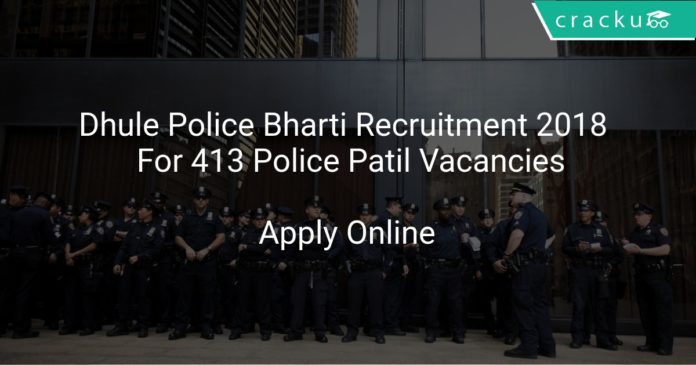 Dhule Police Bharti Recruitment 2018 Apply Online For 413 Police Patil Vacancies