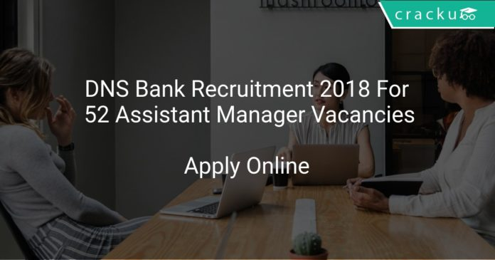 DNS Bank Recruitment 2018 Apply Online For 52 Assistant Manager Vacancies