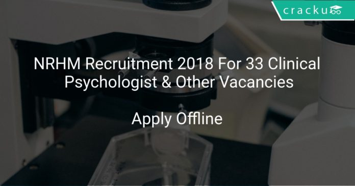 NRHM Recruitment 2018 Apply Offline For 33 Clinical Psychologist & Other Vacancies