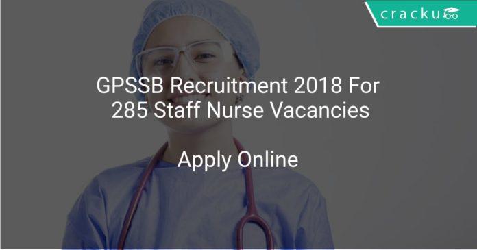 GPSSB Recruitment 2018 Apply Online For 285 Staff Nurse Vacancies