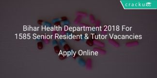 Bihar Health Department 2018 Apply Online For 1585 Senior Resident & Tutor Vacancies