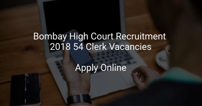 Bombay High Court Recruitment 2018 Apply Online 54 Clerk Vacancies