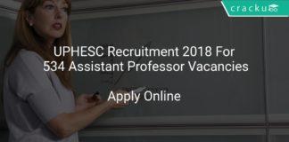 UPHESC Recruitment 2018 Apply Online For 534 Assistant Professor Vacancies