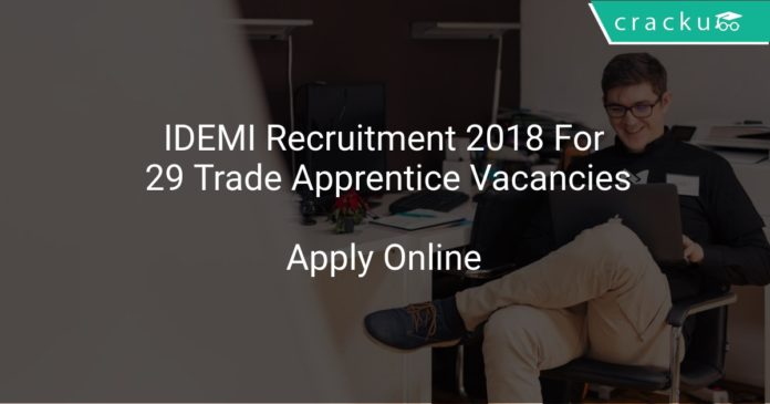 IDEMI Recruitment 2018 Apply Online For 29 Trade Apprentice Vacancies