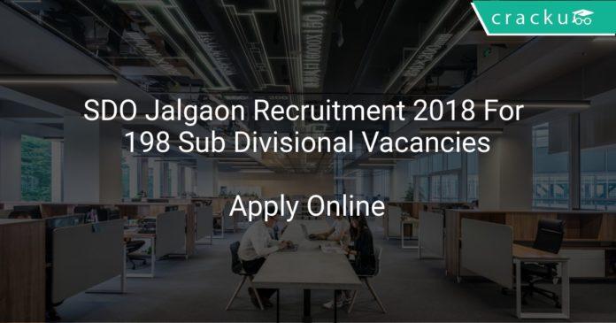 SDO Jalgaon Recruitment 2018 Apply Online For 198 Sub Divisional Vacancies