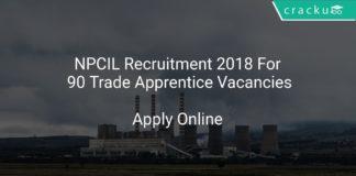 NPCIL Recruitment 2018 Apply Online For 90 Trade Apprentice Vacancies