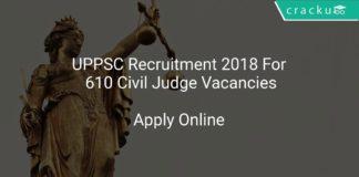 UPPSC Recruitment 2018 Apply Online For 610 Civil Judge Vacancies