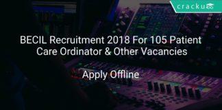 BECIL Recruitment 2018 Apply Offline For 105 Patient Care Ordinator & Other Vacancies
