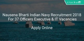 Nausena Bharti Indian Navy Recruitment 2018 Apply Online For 37 Officers (Executive & IT Branches) Vacancies