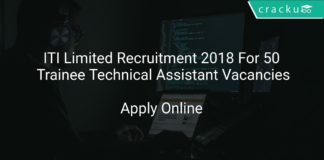 ITI Limited Recruitment 2018 Apply Online For 50 Trainee Technical Assistant Vacancies