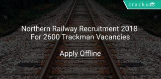 Northern Railway Recruitment 2018 Apply Offline For 2600 Trackman Vacancies