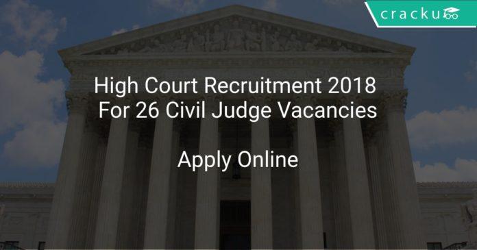 High Court Recruitment 2018 Apply Online For 26 Civil Judge Vacancies