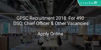 GPSC Recruitment 2018 Apply Online For 490 DSO, Chief Officer & Other Vacancies