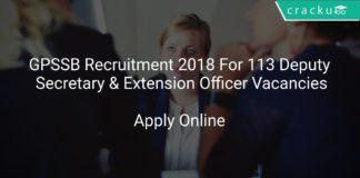 GPSSB Recruitment 2018 Apply Online For 113 Deputy Secretary & Extension Officer Vacancies