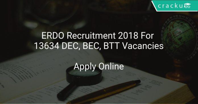 ERDO Recruitment 2018 Apply Online For 13634 DEC, BEC, BTT Vacancies