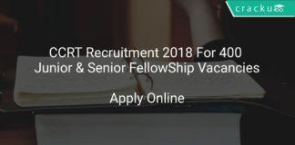 CCRT Recruitment 2018 Apply Online For 400 Junior & Senior FellowShip Vacancies