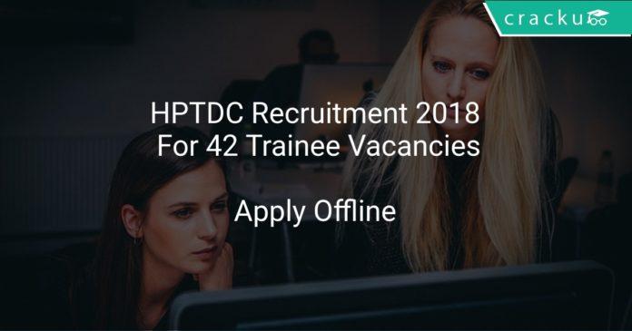 HPTDC Recruitment 2018 Apply Offline For 42 Trainee Vacancies