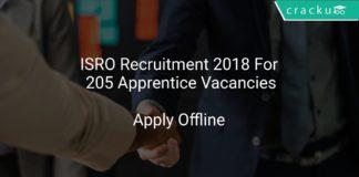 ISRO Recruitment 2018 Apply Offline For 205 Apprentice Vacancies