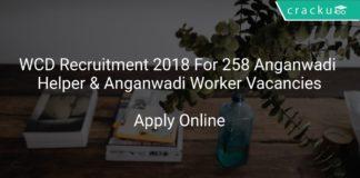 WCD Recruitment 2018 Apply Online For 258 Anganwadi Helper & Anganwadi Worker Vacancies