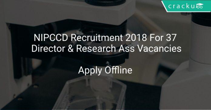 NIPCCD Recruitment 2018 Apply Offline For 37 Director & Research Ass Vacancies