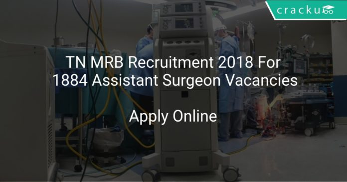 TN MRB Recruitment 2018 Apply Online For 1884 Assistant Surgeon Vacancies