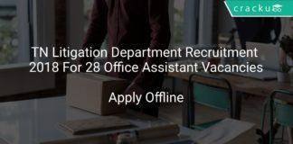TN Litigation Department Recruitment 2018 Apply Offline For 28 Office Assistant Vacancies