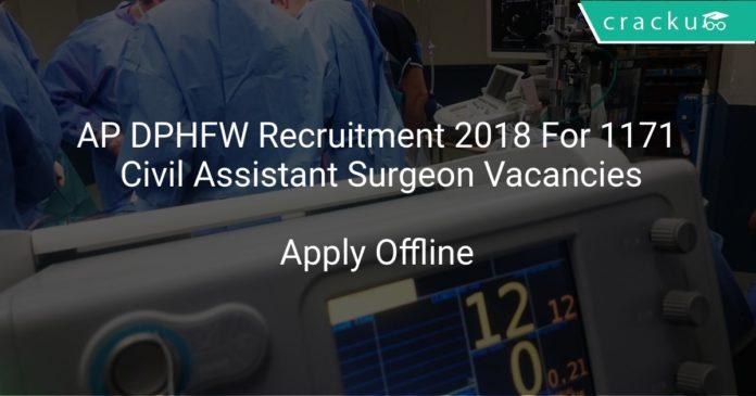 AP DPHFW Recruitment 2018 Apply Offline For 1171 Civil Assistant Surgeon Vacancies