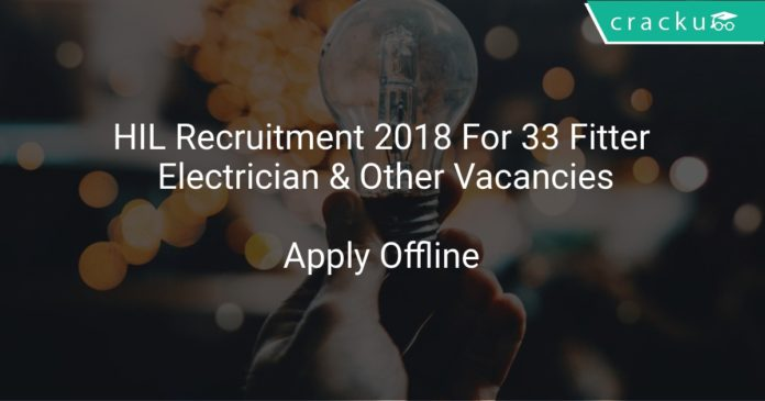 HIL Recruitment 2018 Apply Offline For 33 Fitter, Electrician & Other Vacancies