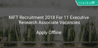 NIFT Recruitment 2018 Apply Offline For 11 Executive, Research Associate Vacancies