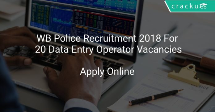 WB Police Recruitment 2018 Apply Online For 20 Data Entry Operator Vacancies