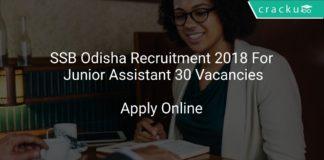 SSB Odisha Recruitment 2018 Apply Online For Junior 30 Vacancies