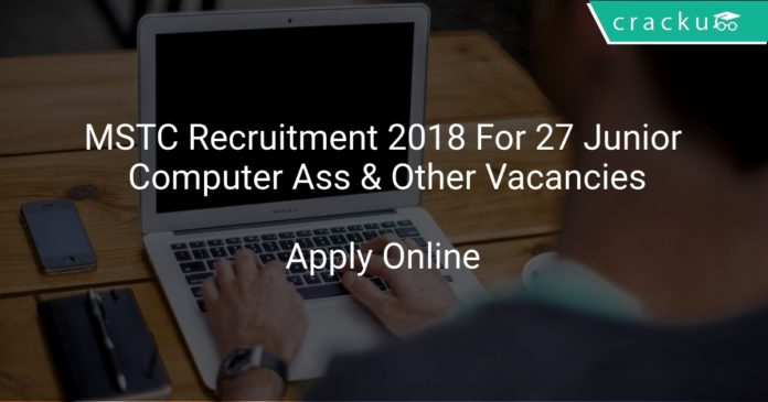 MSTC Recruitment 2018 Apply Online For 27 Junior Computer Assistant & Other Vacancies