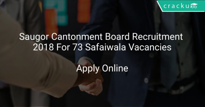 Saugor Cantonment Board Recruitment 2018 Apply Online For 73 Safaiwala Vacancies