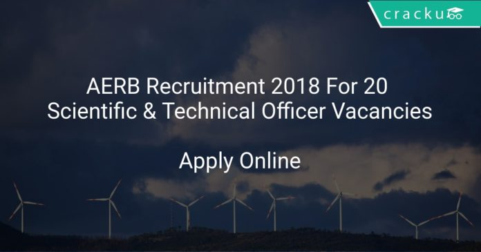 AERB Recruitment 2018 Apply Online For 20 Scientific Officer & Technical Officer Vacancies