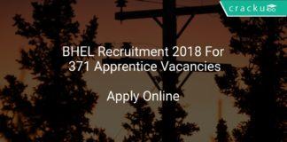 BHEL Recruitment 2018 Apply Online For 371 Apprentice Vacancies