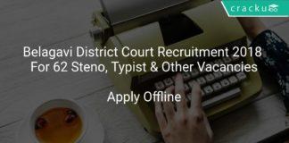 Belagavi District Court Recruitment 2018 Apply Offline For 62 Steno, Typist & Other Vacancies