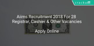 Aiims Recruitment 2018 Apply Online For 28 Registrar, Cashier & Other Vacancies