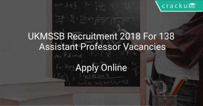 UKMSSB Recruitment 2018 Apply Online For 138 Assistant Professor Vacancies