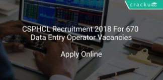 CSPHCL Recruitment 2018 Apply Online For 670 Data Entry Operator Vacancies
