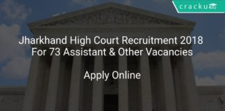 Jharkhand High Court Recruitment 2018 Apply Online For 73 Assistant & Other Vacancies