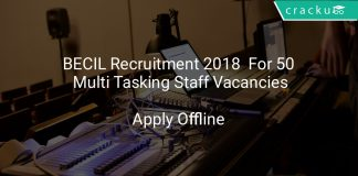 BECIL Recruitment 2018 Apply Offline For 50 Multi Tasking Staff Vacancies
