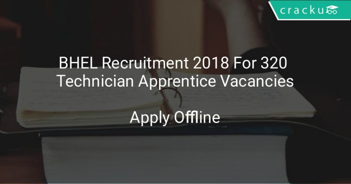 BHEL Recruitment 2018 Apply Offline For 320 Technician Apprentice Vacancies