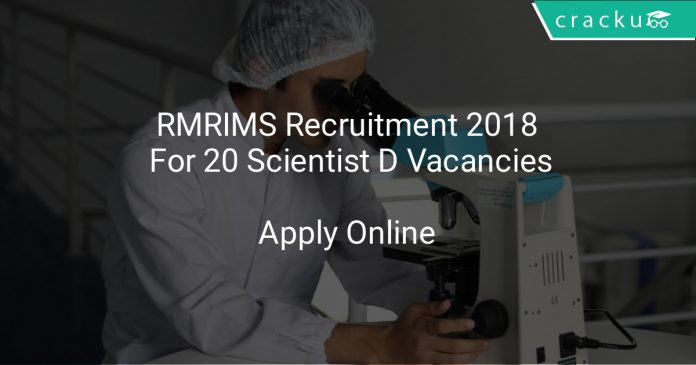 RMRIMS Recruitment 2018 Apply Online For 20 Scientist D Vacancies