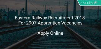 Eastern Railway Recruitment 2018 Apply Online For 2907 Apprentice Vacancies
