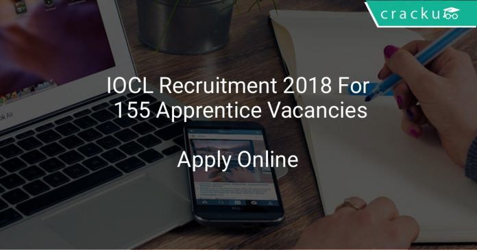 IOCL Recruitment 2018 Apply Online For 155 Apprentice Vacancies