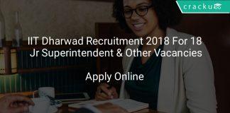 IIT Dharwad Recruitment 2018 Apply Online For 18 Jr Superintendent & Other Vacancies
