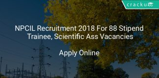 NPCIL Recruitment 2018 Apply Online For 88 Stipendary Trainee, Scientific Assistant Vacancies